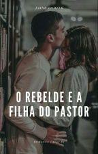 *O Rebelde e a filha do pastor* by jainebomfim