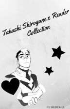 Takashi Shirogane x Reader Collection by medukax