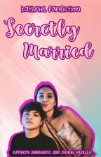 Secretly Married (KathNiel/Completed) by GwenBaloloy