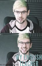 My English Teacher (A jacksepticeye X Reader) by ReiGisaNYouTube