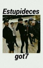 stupidities of got7 by CHENLPHIN-