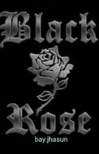 BLACK ROSE by Jhasuntoettpet