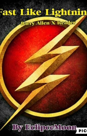 Fast Like Lightning  ( Barry Allen/ The Flash X Reader )