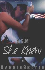 She Knew a.c.m by GabbieBerrie