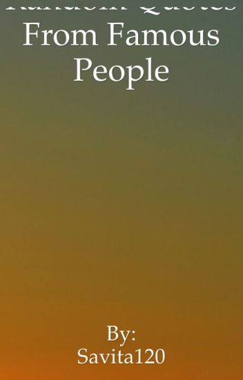 Random quotes from famous people - S G  CUCH - Wattpad