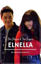 The Slayer & The Super -ElNella Fanfiction by messyKatieKitty