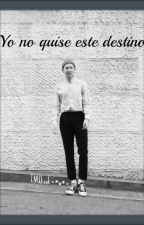 Yo no quise este destino (NamJoon & tu) by INUkook
