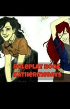 MY ROLEPLAY BOOK by KatherineDays
