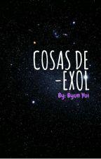 COSAS DE EXOL by Byun_Yui