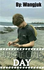 [Completed]••Just One Day••Park Jimin••Mongolia•• by wangjuk