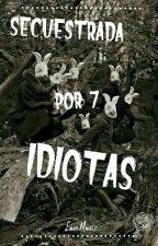 Secuestrada Por 7 Idiotas by LuvxBTS