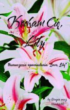 Kocham cię, Lily  by grzywka66