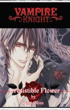 Vampire Knight - Unresistable Flower by DanteMinx20