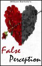 False Perception by WBartolo