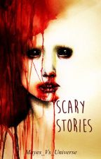 Scary Stories by Mayes_Vs_Universe