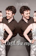 Until the end (Sam Claflin y Emilia Clarke)// HISTORIA CANCELADA  by yeahclarke