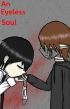 An Eyeless Soul (Dr. Smiley x Eyeless Jack) by shippy-shipper300