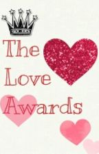 The Love Awards <opened> by TianaStyles94