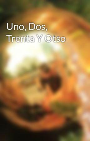 Uno, Dos, Trenta Y Otso by ma-ko-to