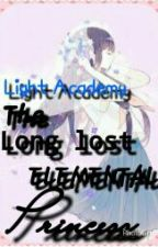 Light Academy-THE LONG LOST ELEMENTAL PRINCESS(-ONGOING) by black_red1997