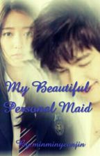 My Beautiful Personal Maid(ONGOING) by minminyeonjin