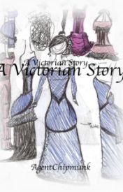 A Victorian Story by AgentChipmunk