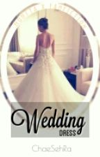 WEDDING DRESS [MONSTAX FANFICTION]{TAMAT} by chaeSehRa