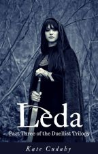 Leda - Part Three of The Duellist Trilogy by katecudahy