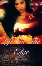 Life On The Edge (August Alaina Story) by im_unequal