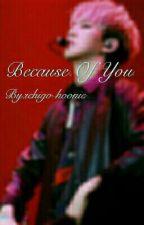 Because of you by ichigo-hoonie