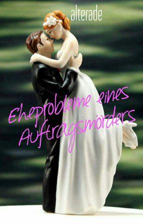 Eheprobleme eines Auftragsmörders  by alterade