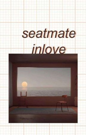 Seatmate Inlove ♥ by moontsukki
