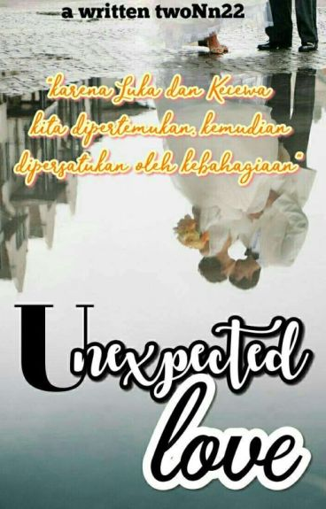 UNEXPECTED LOVE (Complete)