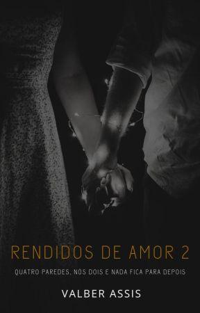 Rendidos de Amor 2 - O Casamento by ValberAssis