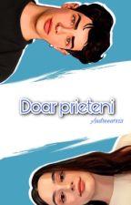 Doar prieteni   FINALIZATĂ   by Andreea1923