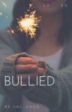 Bullied ( E.D  G.D) by Val_vasic