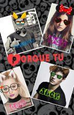 Porque tu  by sonnay123