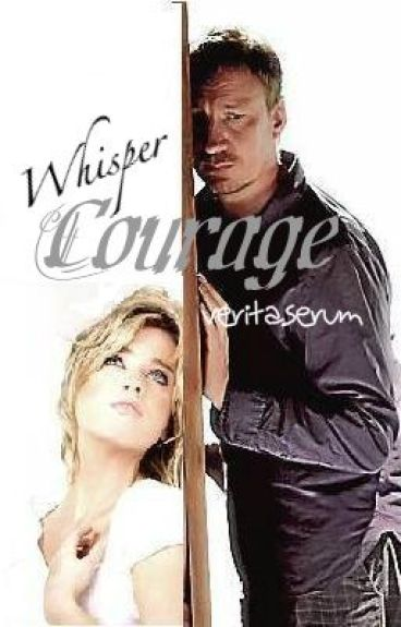 Whisper Courage by veritaserum