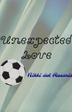 Unexpected Love (Complete) by Nikkidelrosario_PHR