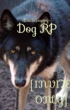 Dog RP [INVITE ONLY] by -BaeIsHappy-