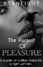 The Pursuit of Pleasure *One SHOT*✔ by Stanlight