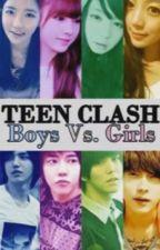 TEEN CLASH [ Boys Vs. Girls ] by MichaellaOracion14