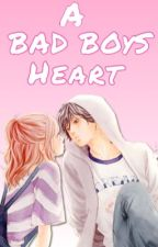 A Bad Boys Heart (On Going) by Pink_Blossom23