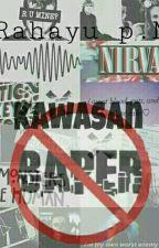 KAWASAN DILARANG BAPER by Rahayuputri19