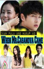 Ikaw pala ang Hanap Ko : When Mr. Casanova Came ♣COMPLETED♣ by monektotx