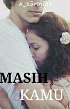 MASIH KAMU by Imajinasi_TB