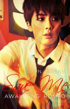 SAVE ME - Awakening Romeo [Seokjin Fanfic] PAUSADA by SeonMinah