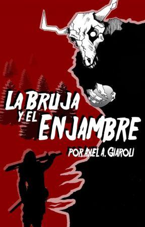 LA BRUJA Y EL ENJAMBRE by Ender_Sunrider