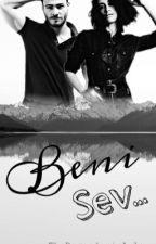 Beni Sev  by TheDogandemirAyla
