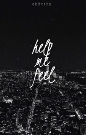 Help Me Feel by ehdoton